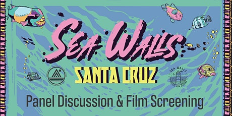 Sea Walls: Artists for Oceans Panel Discussion & Film Screening tickets