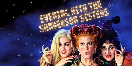 Evening With The Sanderson Sisters tickets