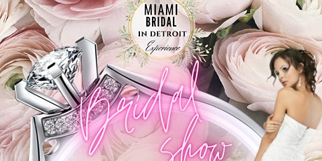 DETROIT BRIDAL EVENT: Miami Bridal Experience in Detroit  2021 tickets