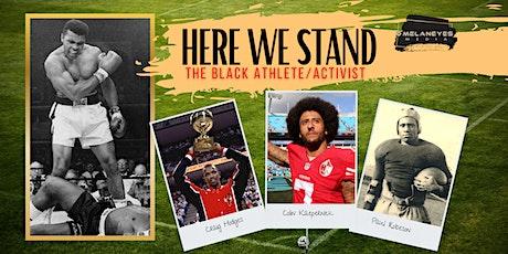 Here We Stand: The Black Athlete/Activist tickets