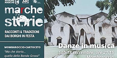 MARCHESTORIE_MOMBAROCCIO/CARTOCETO: Danze in musica biglietti