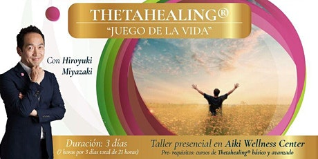 ThetaHealing Game of Life Practitioners with Hiro (Sept 2021, Mexico) entradas