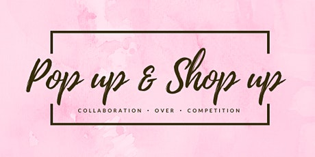 POP UP & SHOP UP'S GRAND OPENING! tickets