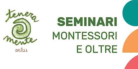 Montessori e Oltre - Terzo Seminario biglietti