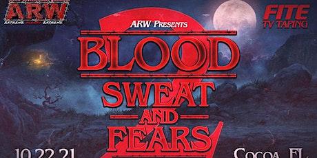 ARW - Blood, Sweat & FEARS! 2 tickets