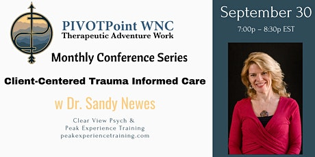"""""""Client-Centered Trauma-Informed Care"""" with Sandy Newes tickets"""