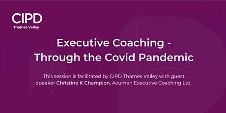 Executive Coaching - Through the Covid Pandemic with Christine K Champion tickets