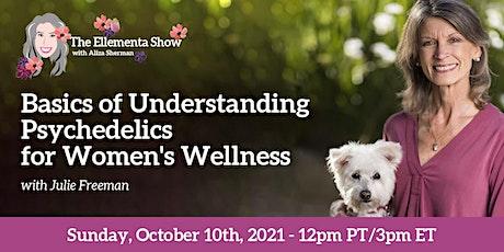 Basics of Understanding Psychedelics for Women's Wellness tickets