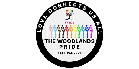 The Woodlands Pride Festival 2021: Love Connects Us All tickets