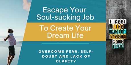 How to Escape Your Unfulfilling job to Create Your Dream Career  [Kingston] tickets