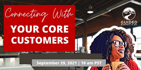 Connecting With Your Core Customers tickets
