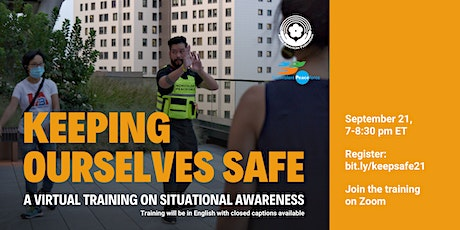Keeping Ourselves Safe: A Virtual Training on Situational Awareness tickets