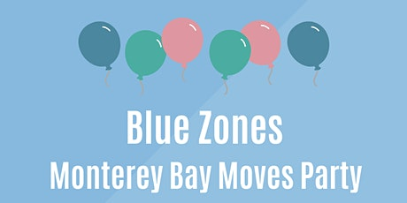 Monterey Bay Moves Blue Zones Party tickets