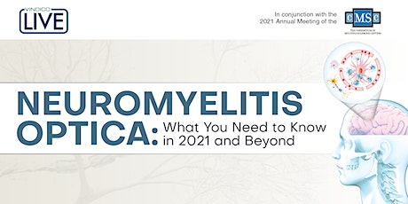 Neuromyelitis Optica: What You Need to Know in 2021 and Beyond tickets