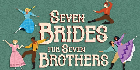 Seven Brides for Seven Brothers - Thursday, October 28 tickets