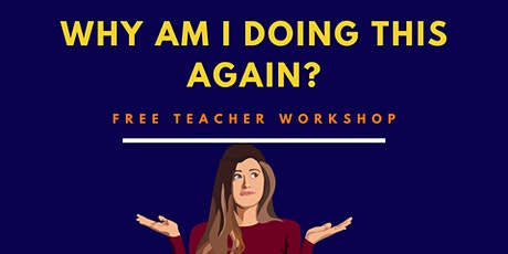 Why Am I Doing This Again? Educator Workshop tickets