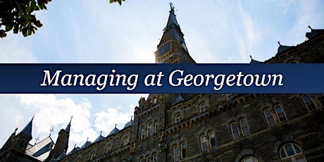 Managing at Georgetown:  Cohort 11 tickets