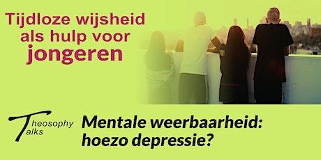 Mentale weerbaarheid: hoezo depressie? - Online Theosophy Talks tickets