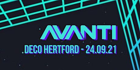 Avanti @ Deco Hertford tickets