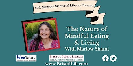 The Nature of Mindful Eating & Living with Marlow Shami tickets