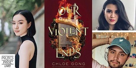 P&P Live! Chloe Gong   OUR VIOLENT ENDS with Roshani Chokshi & Aiden Thomas tickets