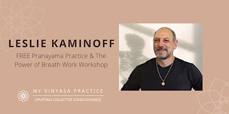 FREE Leslie Kaminoff Event: Pranayama & Power of the Breath Workshop tickets