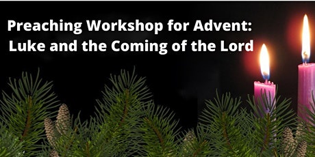 Preaching Workshop for Advent: Luke and the Coming of the Lord tickets