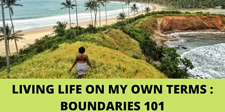Living Life on My  Own Terms: Boundaries 101 tickets