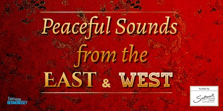 Peaceful Sounds from the East and West : Music & Mental Health tickets