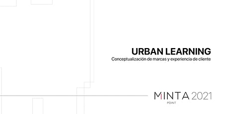 URBAN LEARNING | Conceptualización de marca y experiencia del cliente entradas