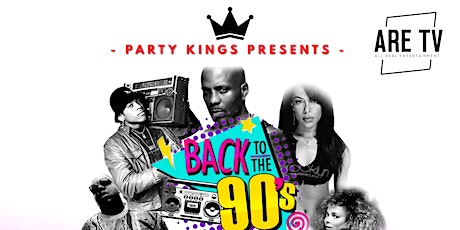 Party  Kings  Promotions  - Presents - Back 2 The Nineties- Theme Night tickets