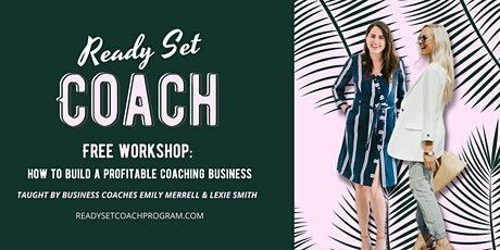 Ready, Set Coach: Turn Your Passion Into a Profitable Coaching Business tickets