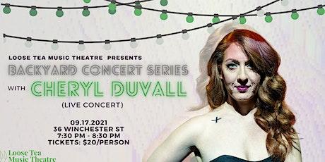 Loose Tea  Music Theatre Backyard Concert Series: Cheryl Duvall tickets