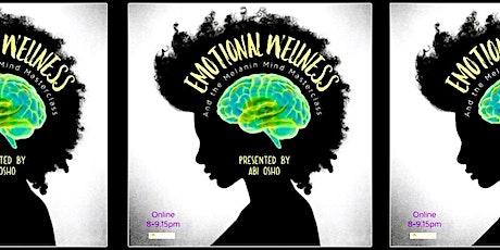 Emotional Wellness  for The Melanin Mind Masterclass tickets