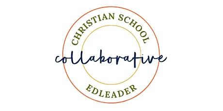 Christian School EdLeader Collaborative tickets