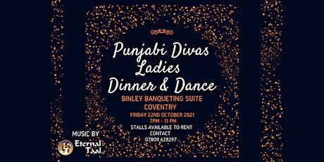 Punjabi divas Ladies Night Dinner & Dance tickets