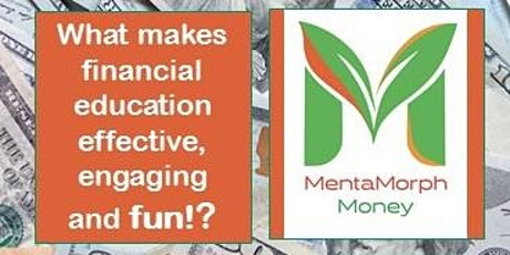 Financial Discussion:  Mentally Morphing MIndsets about Money tickets