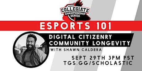 Esports 101:  Digital Citizenry and Community Longevity tickets