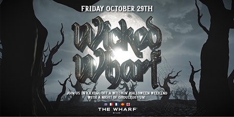 WICKED WHARF at The Wharf Miami - Halloween Weekend Kick-Off! tickets