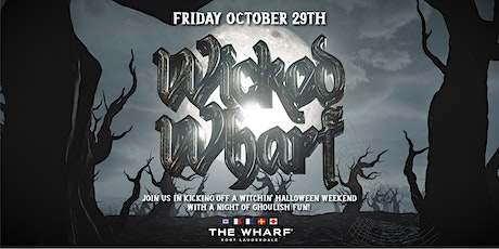 WICKED WHARF at The Wharf FTL - Halloween Weekend Kick-Off! tickets