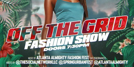 Off The Grid Fashion Show Presented By TheSocialNetwork X SpringUrbanFest tickets