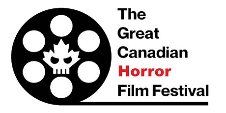 The Great Canadian Horror Film Festival tickets