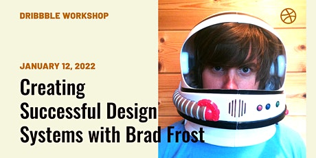 Creating & Maintaining Successful Design Systems with Brad Frost tickets