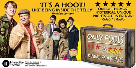Only Fools & Horses The (cushty) Dining Experience tickets