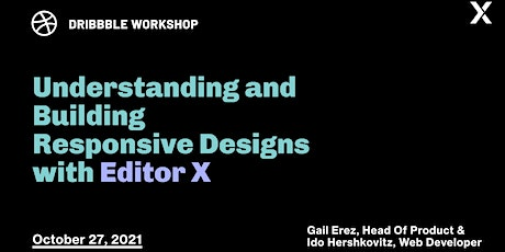 Understanding and Building Responsive Designs with Editor X tickets