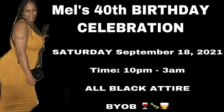 Mel's 40th Birthday Celebration  tickets