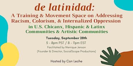 de latinidad: Training on Racism in U.S. Latinx & Artistic Communities tickets