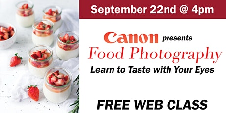 Canon | Food Photography: Learn to Taste with Your Eyes tickets