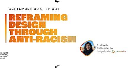 Reframing Design Through Anti-Racism | A Talk with Surbhi Kalra tickets