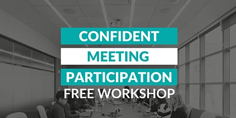 Confident Meeting Participation - Getting Out of Your Head - FREE Workshop billets